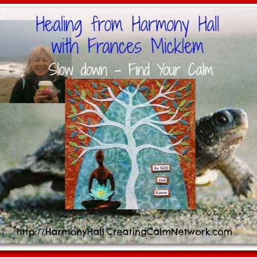 Healing from Harmony Hall - Frances Micklem - Slow Down and Find Your Calm