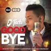 El Tachi - Good Bye(Prod. Combo De Oro)