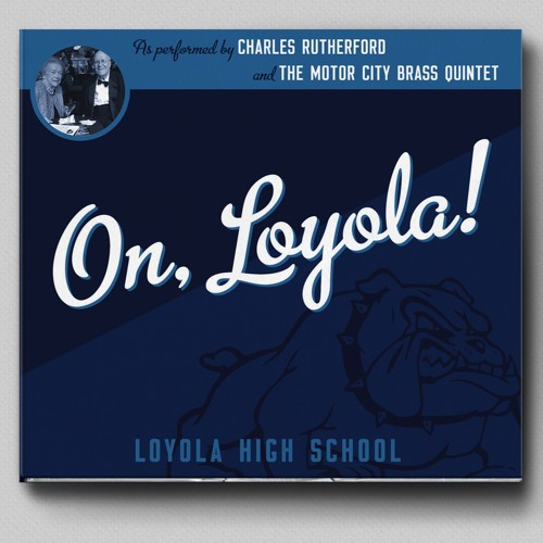 On, Loyola! (fight song for Loyola High School of Detroit)