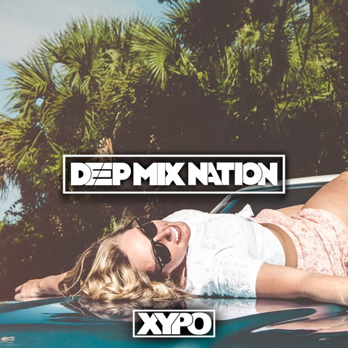 Deep House Mix 2015 #109 Mixed By XYPO
