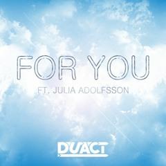 Duact - For You Ft. Julia Adolfsson (Original Mix)
