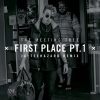 The Meeting Tree - First Place Pt.1 (Jayteehazard Remix)