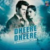 Dheere Dheere Se (Remix) - DJ Buddha Dubai Ft. Yo Yo Honey Singh