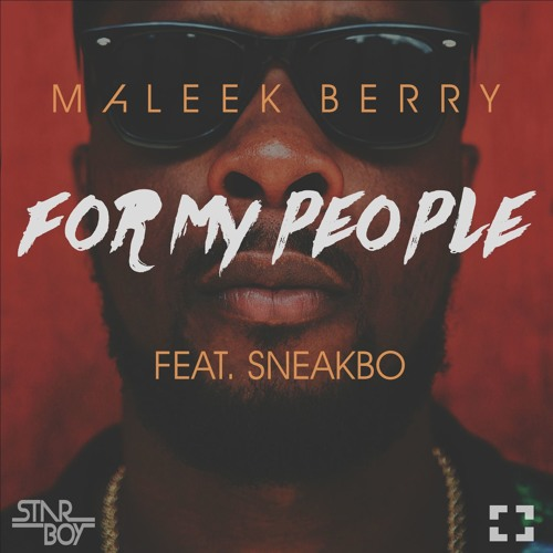 Maleek Berry - For My People (feat. Sneakbo)