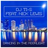 DJ Ti-S feat. Nick Lewis - Dancing in the moonlight (Radio Edit)