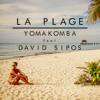 Yomakomba feat. David Sipos - La Plage