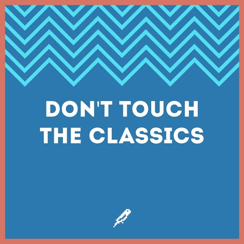 Don't Touch The Classics