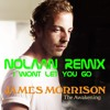 James Morrison - I Wont Let You Go(Nolaan Remix)
