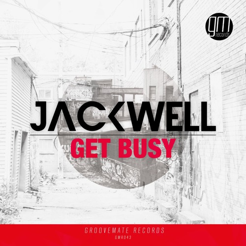 Jackwell - Get Busy (Original Mix)