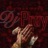 Dj Pray Rehab (Full Album)