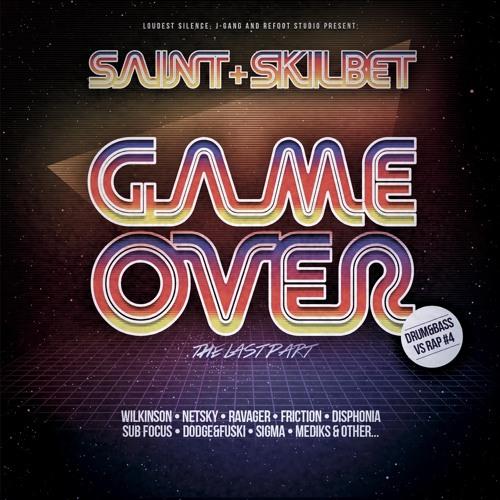 SainT & Skilbet - DrumAndBass vS Rap #4: GAME OVER