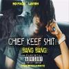 No Face -CHIEF KEEF(BANG BANG)Ft. Lavish