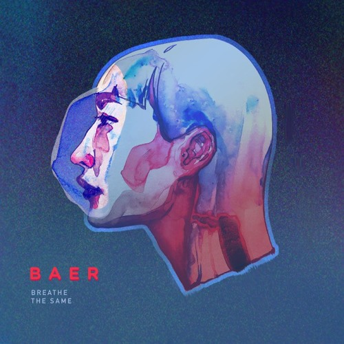 BAER - Breathe The Same