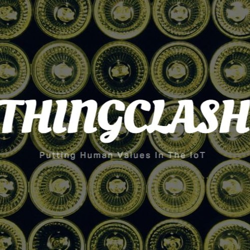 ThingClash putting human values in the Internet of Things (IoT)