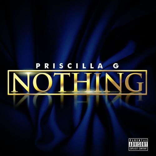 Priscilla G - Nothing