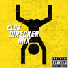 Club-Wrecker Mix
