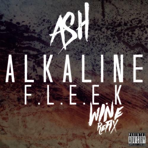 ASH #Wine Refix - Alkaline ' Fleek - 2015