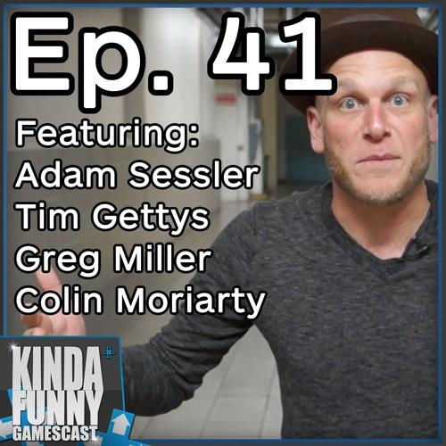 Adam Sessler (Special Guest) - Kinda Funny Gamescast Ep. 41