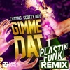 Cuzzins & Scotty Boy - Gimme Dat (Plastik Funk Remix) Portada del disco