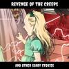 Season 1 - Episode 3: Revenge Of The Creeps Part 1