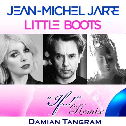 If...! Remix for Jean-Michel Jarre and Little Boots