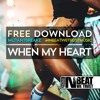 Mutantbreakz - When My Heart (FREE DOWNLOAD)