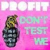 Profit - Don't Test We (with Lady Chann & Navigator)