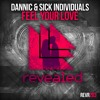 Dannic & Sick Individuals - Feel Your Love [OUT NOW!]