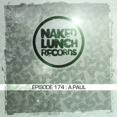 Naked Lunch PODCAST #174 - A.PAUL
