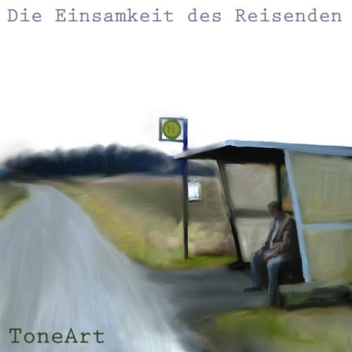 ToneArt - Die Einsamkeit des Reisenden (EP)