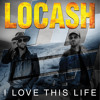LOCASH - I Love This Life.mp3