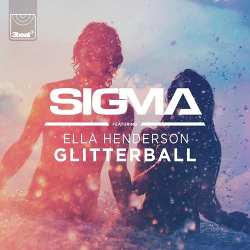Sigma ft. Ella Henderson - Glitterball (Gordon & Doyle Bootleg)