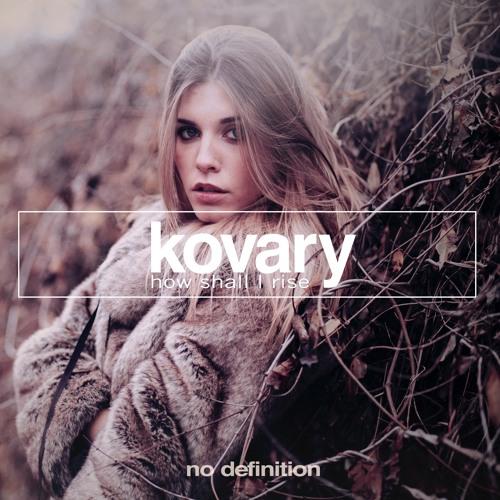 Kovary - How Shall I Rise (Radio Mix) No. 46. on Beatport