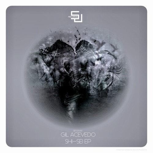 """Out Now - Gil Acevedo - """"Shi-Sei"""" EP [SJRS0082] - Release Date - 23.11.2015"""