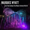 "Marques Wyatt ""Live"" From The Joshua Tree Music Festival 10.9.15"