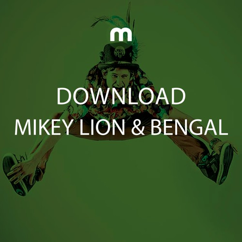 Download: Mikey Lion & Bengal 'Like That'