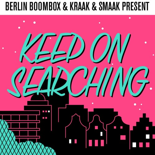 Berlin Boombox & Kraak & Smaak present: Keep on Searching - show #79