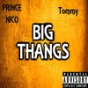 Prince Nico - Big Thangs (ft. Tommy)