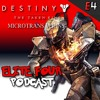 DESTINY MICRO - TRANSACTIONS | Elite Four Podcast #11
