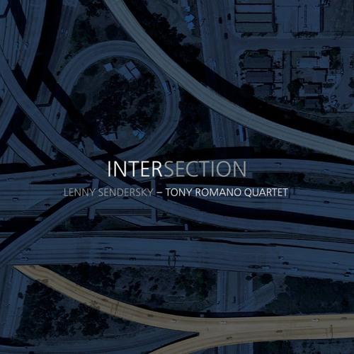 """""""Intersection"""" Lenny Sendersky - Tony Romano Quartet"""