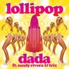 Dada Ft Sandy Rivera - Lollipop ( Junnior Lima 2k15 PartyMix )