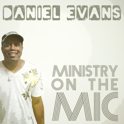 Song #1041 Daniel Evans (@Romans82899) - Ministry On The Mic