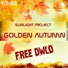 *** FREE DOWNLOAD ***  Sunlight Project - Golden Autumn
