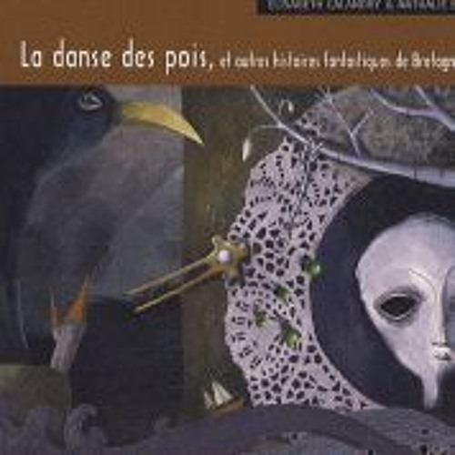 La danse des pois d'Anatole Le Braz raconté par Elisabeth Calandry