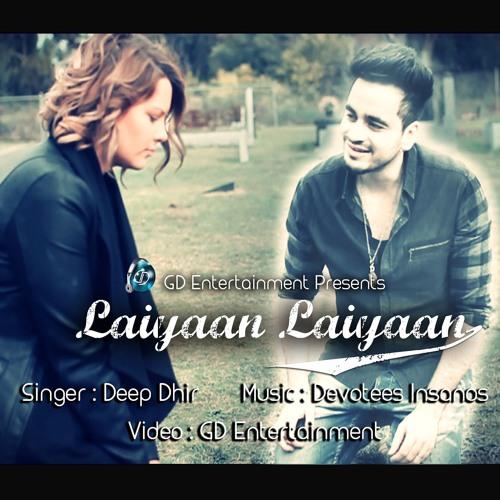 Laaiyan Laaiyan Ft. Deep Dhir (cover version)