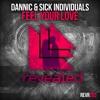 Dannic & SICK INDIVIDUALS - Feel Your Love (Radio Edit)