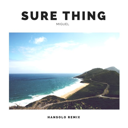 Miguel Sure Thing Hansolo Remix By Hansolo Free Download On Toneden