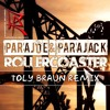 ParaJoe & ParaJack - Rollercoaster (Toly Braun remix)