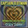 Crazy Unlove [Beyoncé feat. Jay Z vs. UNKLE]