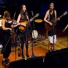 Sara Watkins, Sarah Jarosz & Aoife O'Donovan ~ Leaves that are Green